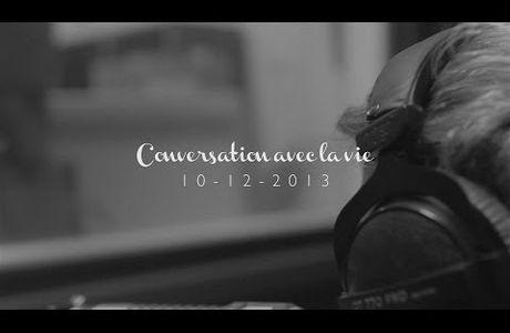 Conversation avec la vie