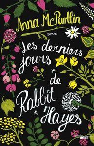 """""""Les derniers jours de Rabbit Hayes"""", Anna McPartlin"""