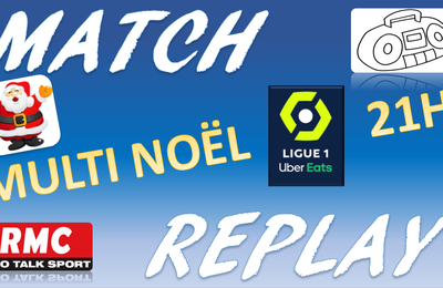 La Chaine - Match replay multiplex de Noël
