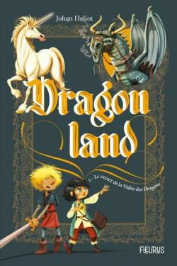 DRAGONLAND TOME 1: LE SECRET DE LA VALLEE DES DRAGONS de Johan Heliot