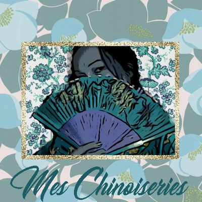 Mes chinoiseries