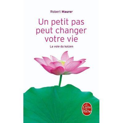 Robert Maurer - Un petit pas peut changer votre vie