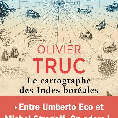"""""""Le cartographe des Indes boréales"""" d'Olivier Truc"""