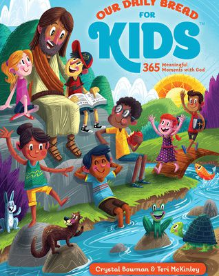 (eBook) DOWNLOAD FREE Our Daily Bread for Kids: 365 Meaningful Moments with God By Crystal Bowman Ebook Online Free