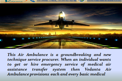 Take Rapid Response after a Single Message or Call-Vedanta Air Ambulance Service in Allahabad