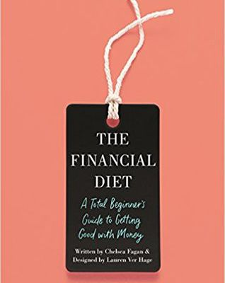 (PDF) Download The Financial Diet: A Total Beginner's Guide to Getting Good with Money By Chelsea Fagan Kindle Book