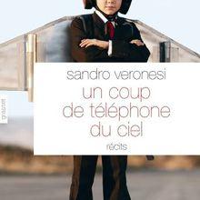 Un coup de téléphone du ciel - Sandro Veronesi