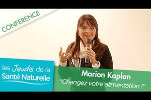 Marion Kaplan, bio- nutritionniste (site + vidéo)