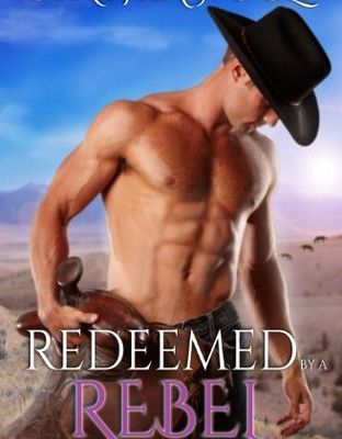 Read Redeemed by a Rebel (Destiny in Deadwood, #1) by Cynthia Woolf Book Online or Download PDF