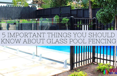 5 Important Things You Should Know About Glass Pool Fencing