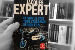 Ce soir, je vais tuer l'assassin de mon fils, Jacques Expert