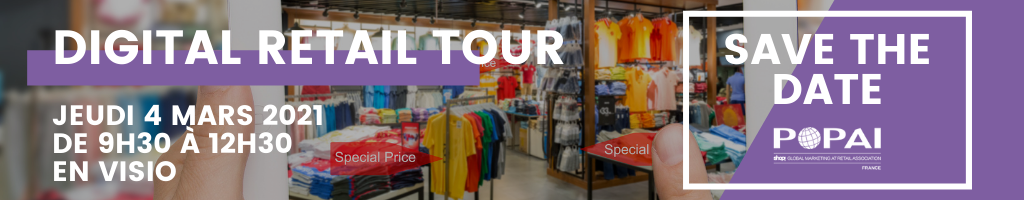 Marketing Event : le Digital Retail Tour le 4 mars 2021 de 9h30 à 12h30 - POPAI