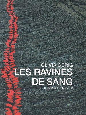 Les ravines de sang, d'Olivia Gerig