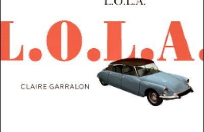 *L.O.L.A.* Claire Garralon* Éditions Actes Sud* par Martine Lévesque*