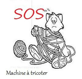 FAQ : SOS  Machines à tricoter !