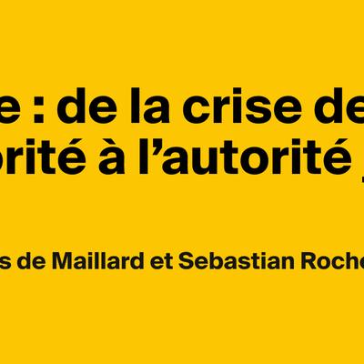 Police : de la crise de l'autorité à l'autorité juste, par Jacques de Maillard et Sebastian Roché | AOC media