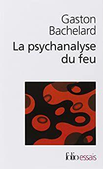 Gaston Bachelard, La psychanalyse du feu