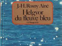 """J.-H. Rosny aîné """"Helgvor du Fleuve Bleu"""" (G.P. - 1974) [version 1]"""