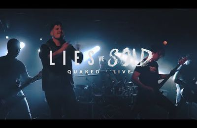 Nouveau clip de LIES WE SOLD / QUAKED (CLIP LIVE)