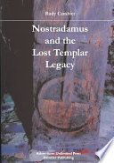 Nostradamus and the Lost Templar Legacy