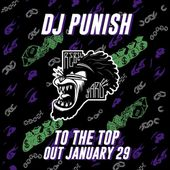 PREVIEW - Dj Punish - To The Top by Rebel Yard