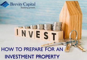 HOW TO PREPARE FOR AN INVESTMENT PROPERTY