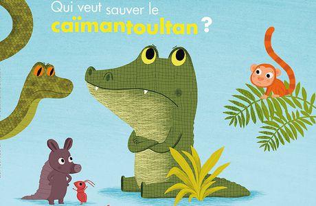 Qui veut sauver le caimantoultan Claro, Nathalie Choux