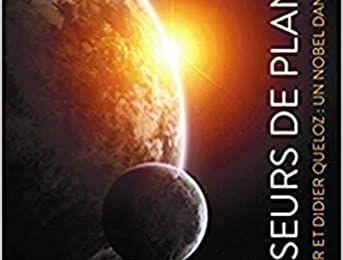 Chasseurs de planètes : Michel Mayor et Didier Queloz : un Nobel dans les étoiles / Reto U. Schneider
