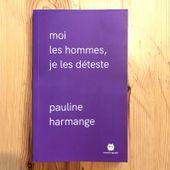 Moi les hommes, je les déteste - Pauline Harmange (ressortie au Seuil le 2 octobre 2020) - Monstrograph