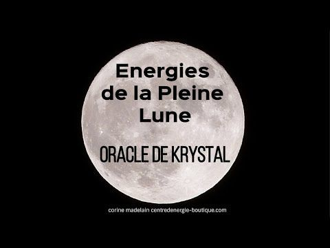 Guidance Pleine Lune 23 Novembre 2018 Oracle de Krystal