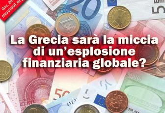 La Grecia sarà la miccia di un'esplosione finanziaria globale