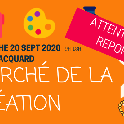 REPORT du MARCHE de la CREATION