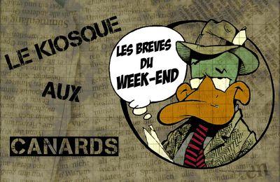 Les brèves du Kiosque aux Canards du Week End du 6 et 7 avril