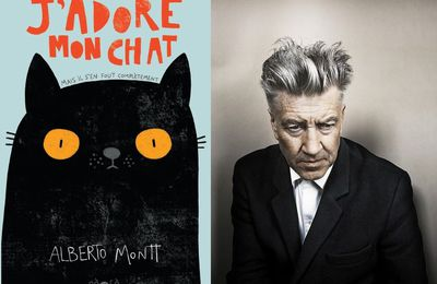 David Lynch adapte J'adore mon chat d'Alberto Montt !