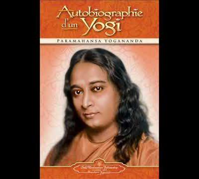 Autobiograhphie d'un Yogi de Paramahansa Yogananda