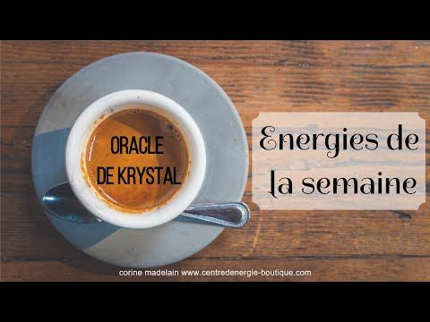 Energies du 15 au 21 janvier 2018 Oracle de Krystal
