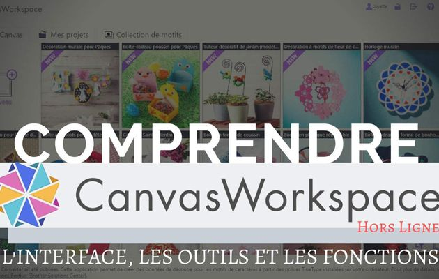 {Scan N Cut} Canvas Workspace, L'interface et les outils...