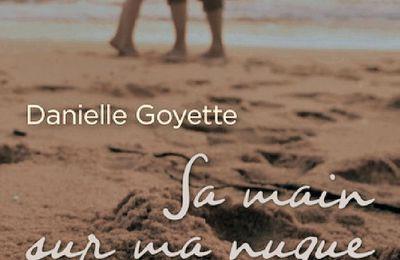 *SA MAIN SUR MA NUQUE* Danielle Goyette* Guy Saint-Jean Éditeur* par Lynda Massicotte*