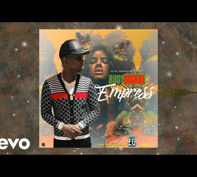 Busy Signal - Empress (Official Audio)