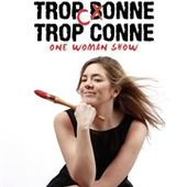Lisa Chevallier dans Trop conne, trop conne - Comédie des 3 Bornes | BilletReduc.com