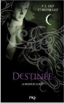 La Maison de la Nuit, Tome 9 : Destinée - PC & Kristin Cast