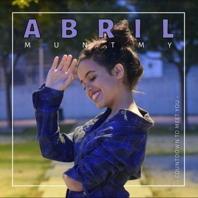 Abril Muntmy - Countdown to Meet You