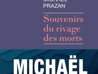 Souvenirs du rivage des morts, de Michaël Prazan