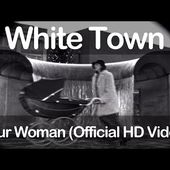 White Town - Your Woman (Official HD Video)