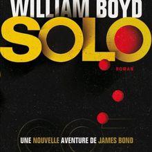 Solo de William Boyd: l'agent 007 en réanimation