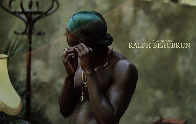 🎬   Ralph Beaubrun • J'en ai besoin