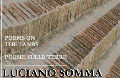 Esce «Poems on the lands. Poesie sulle terre», silloge bilingue di poesia di Luciano Somma - ebook
