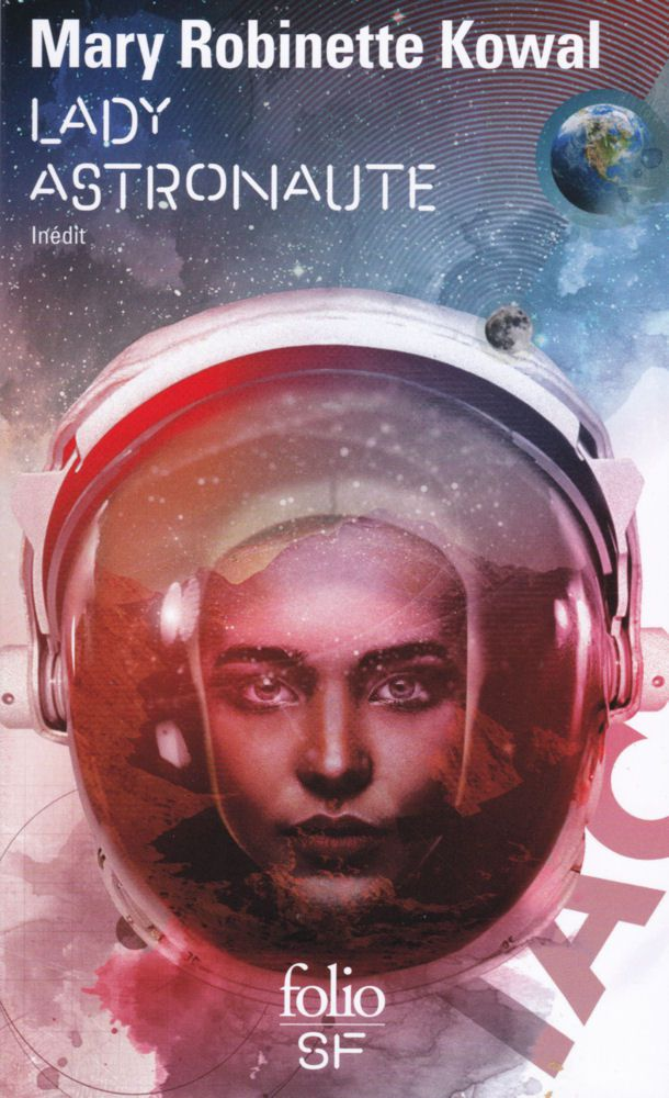 Lady Astronaute - Mary Robinette KOWAL, traduction de Patrick IMBERT, illustration de Matthias HADDAD, Gallimard collection Folio SF, 2020, 128 pages