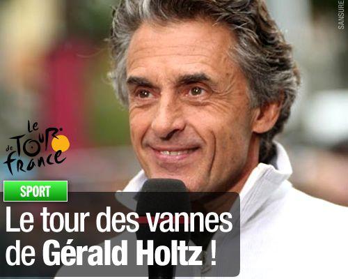 Le tour des vannes de Gérald Holtz !