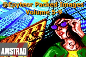 Amstrad CPC Demo - Epyteor Packed Images Volume 5-9 (2017)